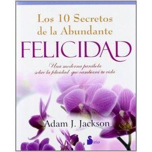 Los Diez Secretos de la abundante Felicidad